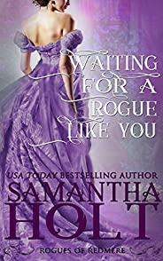 Waiting for a Rogue Like You (Rogues of Redmere Book 3)