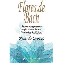Flores de Bach, patrón transpersonal®: y aplicaciones locales. Territorios tipológicos (Spanish