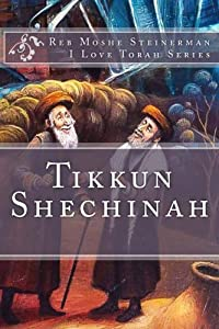 Tikkun Shechinah (I Love Torah Series)
