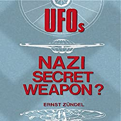 UFOs: Nazi Secret Weapons?