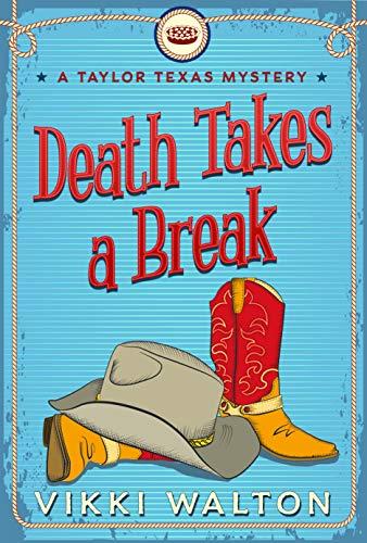 Death Takes a Break: A Taylor Texas Mystery by [Walton, Vikki]
