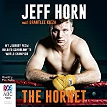 The Hornet: From Bullied Schoolboy to World Champion Audiobook by Jeff Horn Narrated by Tim Potter
