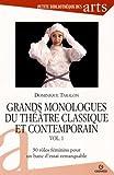 Grands monologues du théâtre classique et contemporain - vol. 1: 50 rôles féminins pour un banc d'essai remarquable.