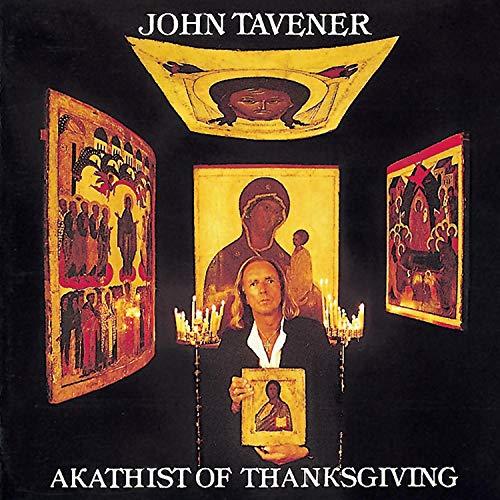 Tavener: Akathist of Thanksgiving