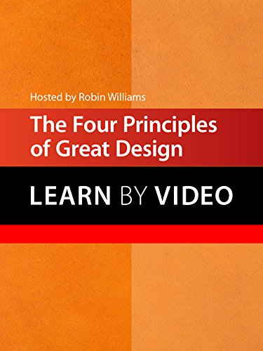 The Four Principles of Great Design: Learn by Video by