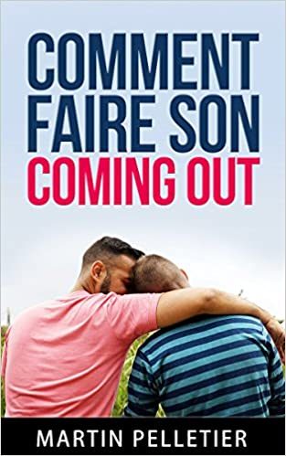 Martin Pelletier - Comment faire son coming out