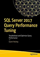 SQL Server 2017 Query Performance Tuning, 5th Edition Front Cover