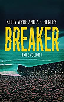 Breaker (Exile Book 1) by [Henley, A.F. , Wyre, Kelly]