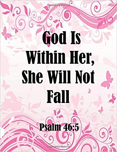 Book God Is Within Her, She Will Not Fall Psalm46:5 (Notebook and Journal): Notebook/Journal 100Pages Perfect Size 8.5x11 inches