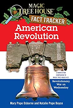 American Revolution (A Nonfiction Companion to Magic Tree House #22: Revolutionary War on Wednesday) by [Osborne, Mary Pope, Boyce, Natalie Pope]