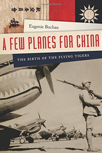 A Few Planes for China: The Birth of the Flying ()