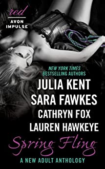 Spring Fling: A New Adult Anthology (Red Avon Impulse) by [Kent, Julia, Fawkes, Sara, Hawkeye, Lauren, Fox, Cathryn]