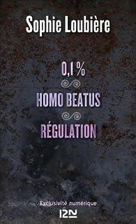 0.1% suivi de Homo beatus et Régulation par Sophie Loubière