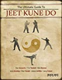 The Ultimate Guide to Jeet Kune Do, Black Belt Magazine Editors, 0897501861
