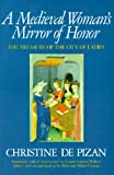 A Medieval Woman's Mirror of Honor, Christine De Pizan, 0892551356