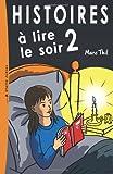 Histoires à Lire le Soir 2, Marc Thil, 149955785X