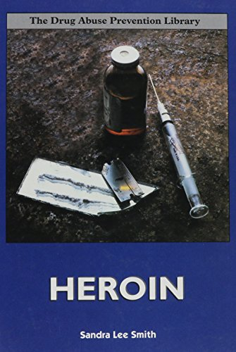 Heroin (Drug Abuse Prevention Library)