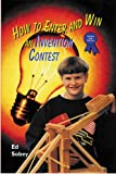 img - for How to Enter and Win an Invention Contest (Science Fair Success) book / textbook / text book