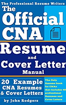 The Official CNA Resume and Cover Letters Manual: Resumes ...