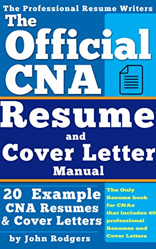 the official cna resume and cover letters manual resumes cover letters tips