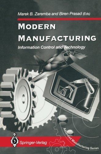 Modern Manufacturing: Information Control and Technology (Advanced Manufacturing)