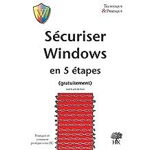 Sécuriser Windows en 5 étapes (Technique & Pratique)