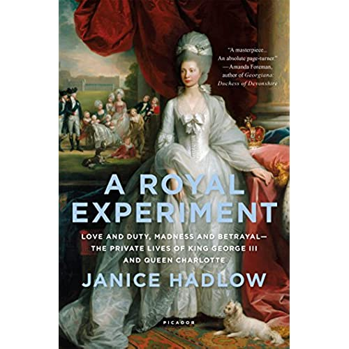 A Royal Experiment Love and Duty Madness and Betrayal_the Private Lives of King George III and Queen Charlotte  sc 1 st  Amazon.com & King George III: Amazon.com