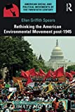 Rethinking the American Environmental Movement post-1945