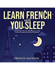 Learn French While You Sleep: A Study Guide with Over 3000 Phrases Including the Most Frequently Used Verbs & Vocabulary