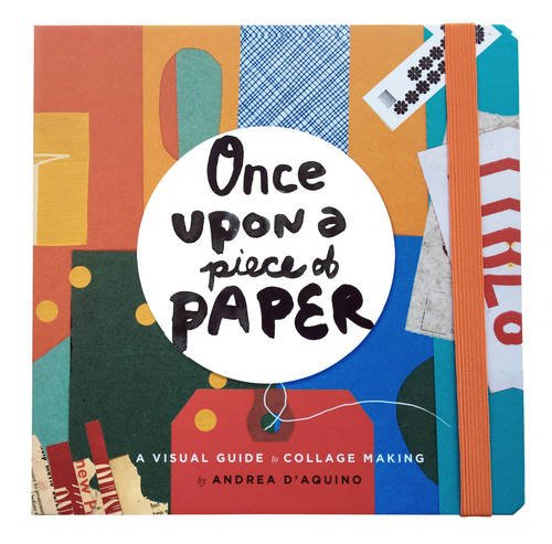 once-upon-a-piece-of-paper-a-visual-guide-to-collage-making