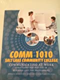 Comm 1010 Communicating At Work Salt Lake Community College Edition, Ronald B. Adler, Jeanne Marquardt Elmhorst, Kristen Lucas, 007780404X