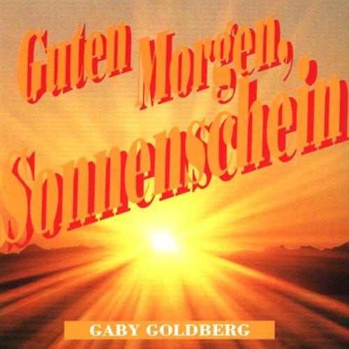 guten morgen sonnenschein by gaby goldberg on amazon music. Black Bedroom Furniture Sets. Home Design Ideas