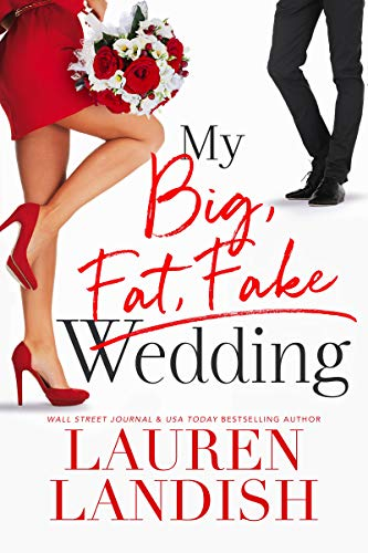 My Big Fat Fake Wedding by [Landish, Lauren]