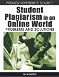 Student Plagiarism in an Online World, Tim Roberts, 1599048019