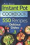 Instant Pot Cookbook: 550 Delicious Dishes Recipes, Healthy Meals.