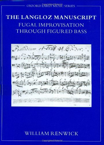 The Langloz Manuscript: Fugal Improvisation through Figured Bass (Oxford Early Music Series) Pdf