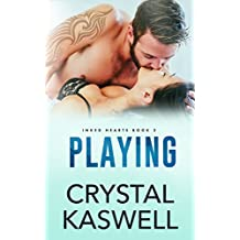 Playing (Inked Hearts Book 2)