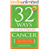 32 Ways To OutSmart Cancer: Create a Body in which Cancer Cannot Thrive