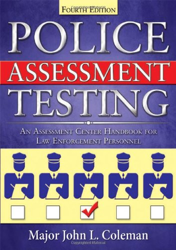 Police Assessment Testing: An Assessment Center Handbook For Law Enforcement Personnel