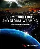 Crime, Violence, and Global Warming, P. Crank, John and S. Jacoby, Linda, 032326509X