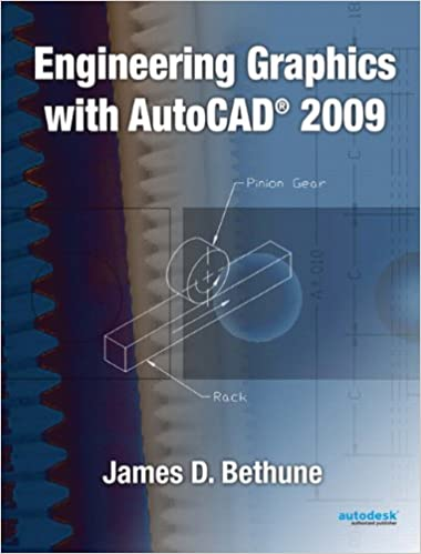 Engineering Graphics With Autocad 2009 James D Bethune