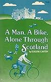 img - for A man, a bike, alone through Scotland book / textbook / text book