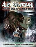 Alien Paranormal: Bigfoot, Ufos & The Men in Black