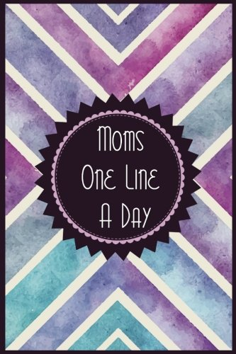 Moms One Line A Day: 5 Years Of Memories, Blank Date No Month
