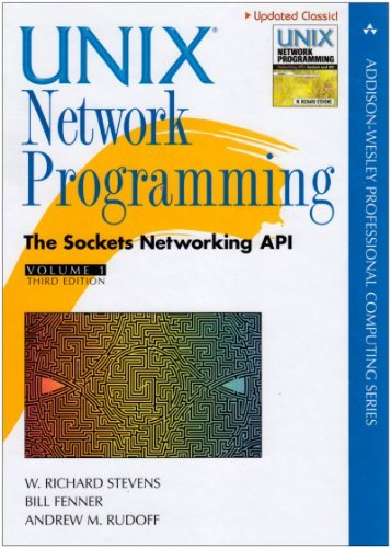 Unix Network Programming, Volume 1: The Sockets Networking API (3rd Edition)