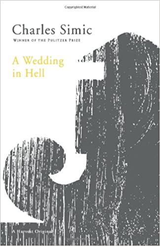 Amazon A Wedding In Hell 9780156001298 Charles Simic Books