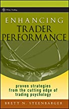 Enhancing Trader Performance: Proven Strategies From the Cutting Edge of Trading Psychology