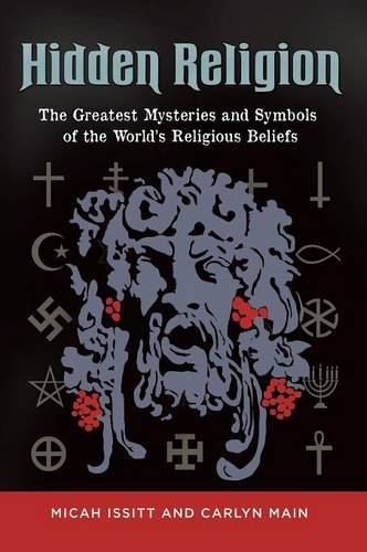 Read Online Hidden Religion: The Greatest Mysteries and Symbols of the World's Religious Beliefs pdf epub