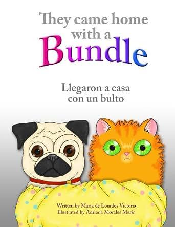 They came home with a bundle: Llegaron a casa con un bulto - Kindle