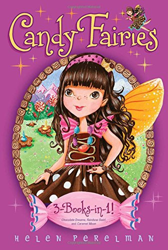 Candy Fairies 3-Books-in-1!: Chocolate Dreams; Rainbow Swirl; Caramel Moon ebook